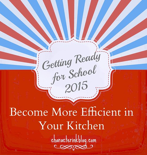 Getting Ready for School 2015 - Become More Efficient in Your Kitchen