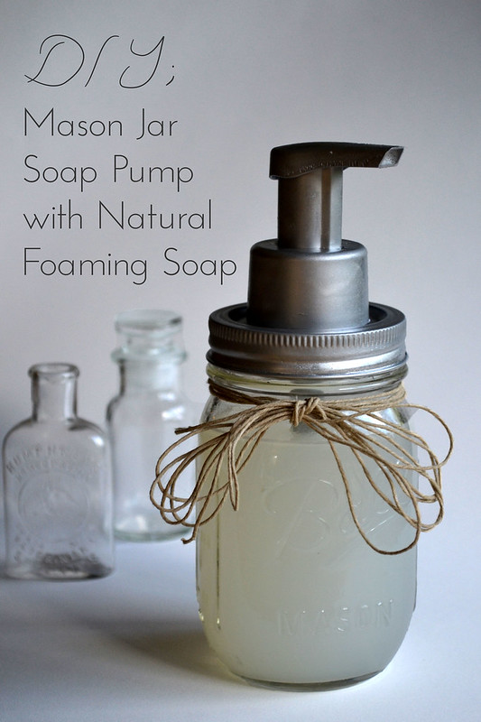Diy Mason Jar Soap Pump With Natural Foaming Soap