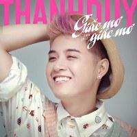 Thanh Duy – Giấc Mơ không Còn Là Giấc Mơ (2013) (MP3) [Single]