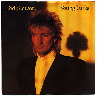 Young Turks, Rod Stewart