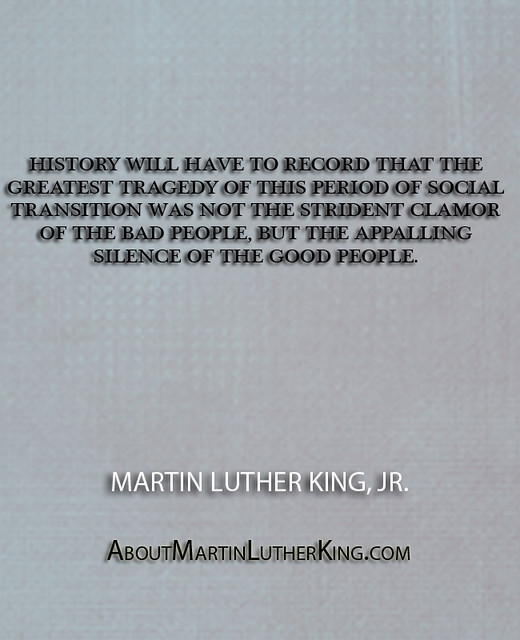"""... the good people."""" - Martin Luther King, Jr.   Flickr - Photo Sharing"""