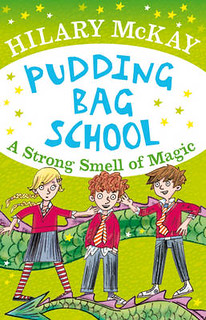 Hilary McKay, Pudding Bag School - A Strong Smell of Magic