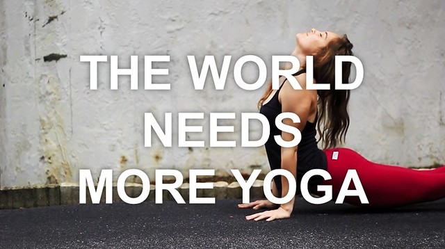 The-World-Needs-More-Yoga