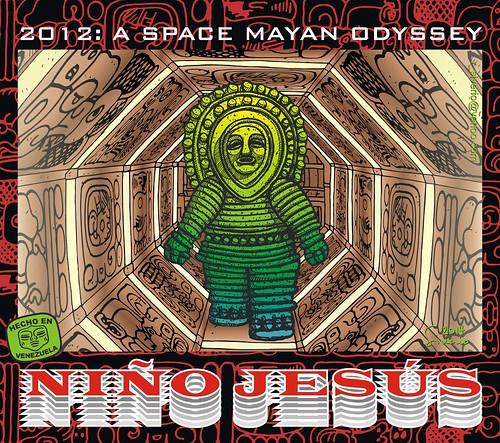 2012: A Space Mayan Odissey (2012: Una Odisea Spacial  Maya) by Niño Jesús