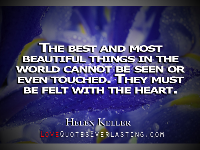 The Best And Most Beautiful Things In The World Cannot Be: The Best And Most Beautiful Things In The