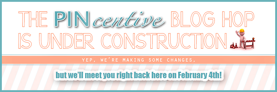 The PINcentive Blog Hop will resum on February 4th via Cropped Stories