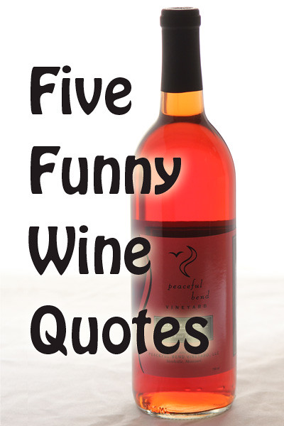 5 Funny Wine Quotes Peaceful Bend Vineyard