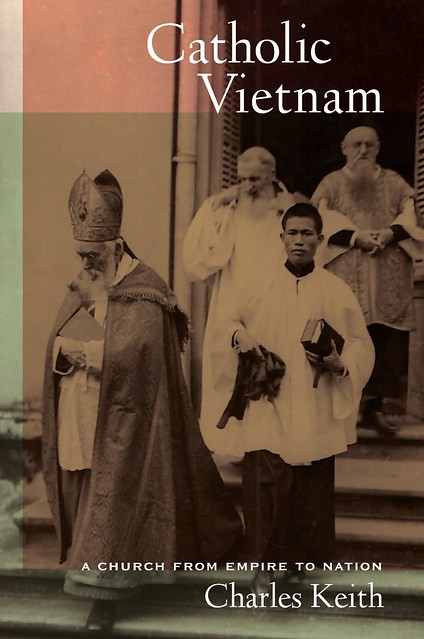 Catholic Vietnam: A Church from Empire to Nation / by Charles Keith