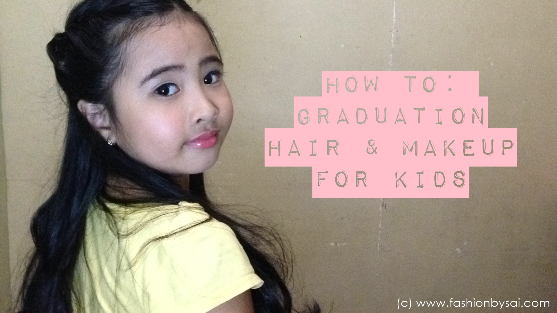 How to graduation hair and makeup for kids by Sai Montes top beauty blogger in manila philippines