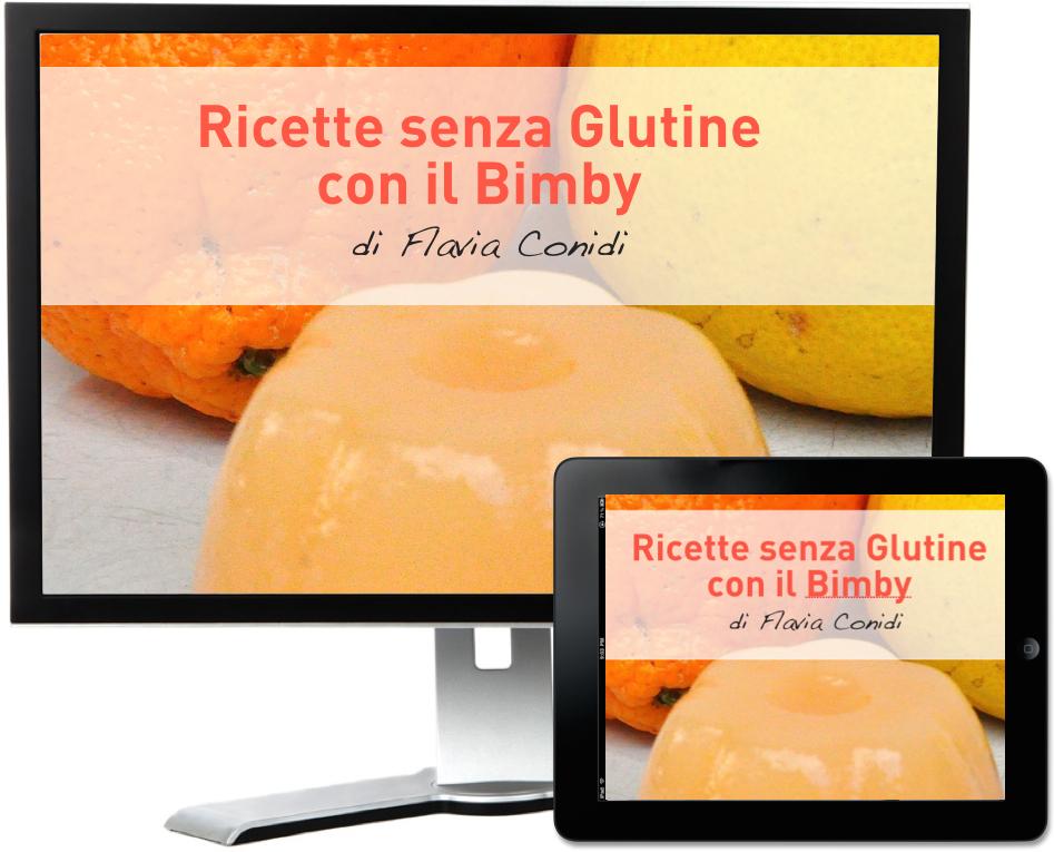 Ricette senza Glutine con il Bimby - Ricettario