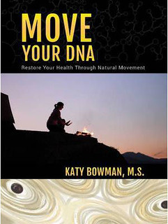 Move Your DNA by Katy Bowman