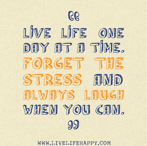 Quotes About Taking Life One Day At A Time Daily Inspiration Quotes