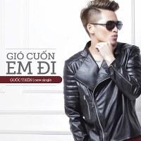 Quốc Thiên – Gió Cuốn Em Đi (2014) (MP3) [Digital Single]