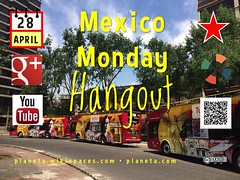 April 28: Mexico Monday Hangout