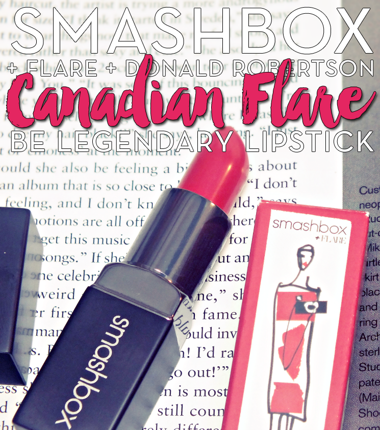 smashbox + flare + donald robertson canadian flare be legendary lipstick (5)