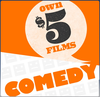 Own $5 Films: Comedy