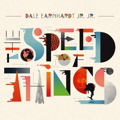 Dale Earnhardt Jr. Jr. - The Speed Of Things
