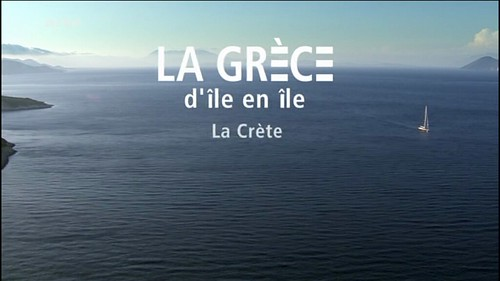 La Grèce d'île en île - La Créte