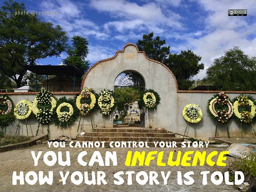 You can influence how your story is told.
