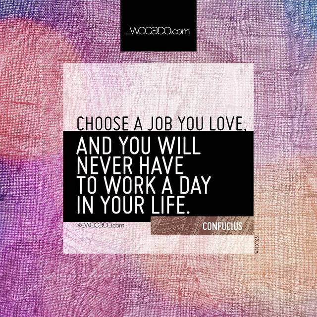 Choose a job you love by WOCADO.com