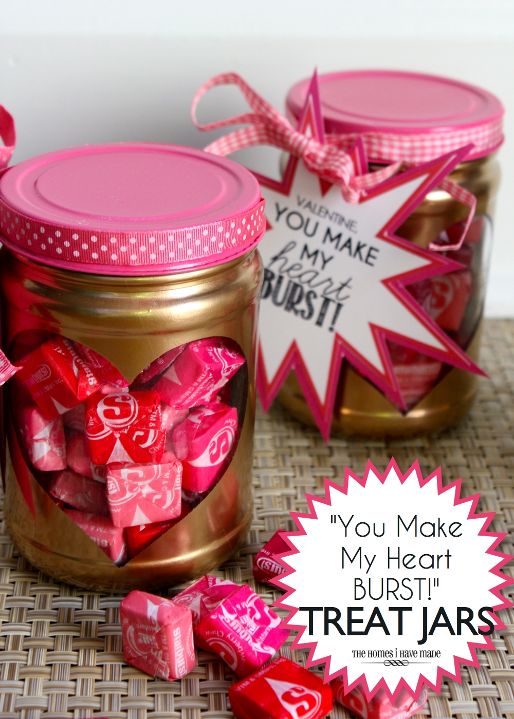 You Make My Heart Burst Valentine Treat Jars The Homes I Have Made