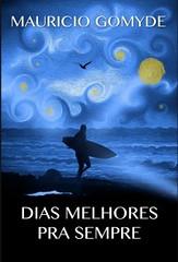 DIAS_MELHORES_PRA_SEMPRE_1372928784P