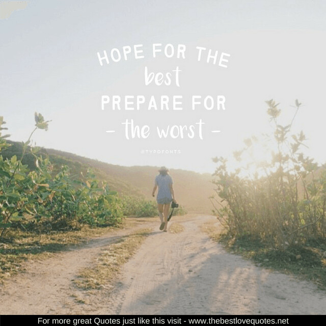 Life Quotes Hope For The Best Prepare For The Worst Www Flickr