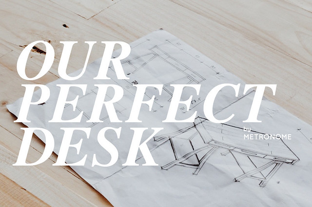 Our Perfect Desk. By Metronome