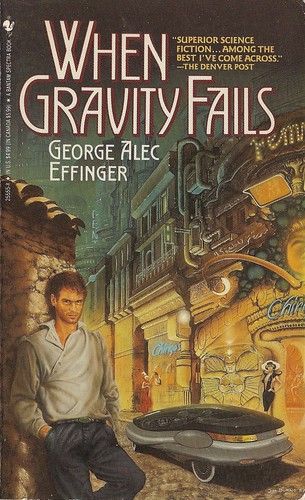 George Alec Effinger - When Gravity Fails (Bantam Spectra)