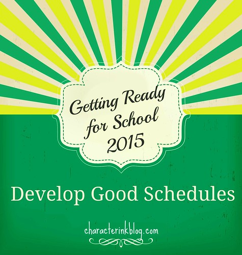 Getting Ready For School 2015-Develop Good Schedules