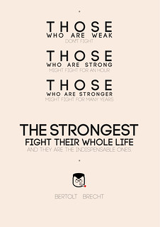 """Those who are strong"" - Bertolt Brecht Quote"