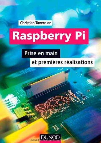 Sans-titre-1Raspberry Pi Prise en main et premières réalisations de Christian Tavernier chez Dunod