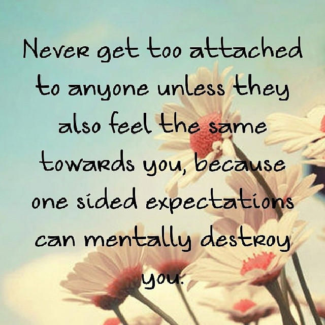 Funny Quotes On One Sided Love : one sided expectations can mentally destroy you. #quote #quotes ...