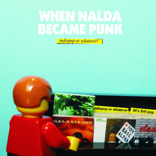 WHEN NALDA BECAME PUNK: Indiepop or whatever