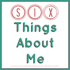 6 Things About Me