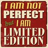 I am not perfect, but I am limited edition. #quote #quotestagram #quoteoftheday #qotd #RetroQuotes #inspiration #motivational