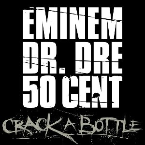 Eminem – Crack a Bottle (feat. Dr. Dre & 50 Cent)