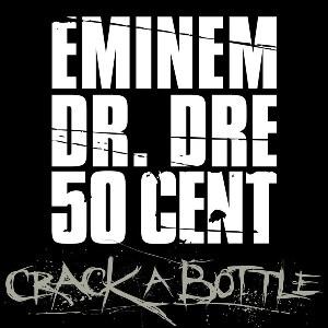 Eminem – Crack a Bottle (feat. Dr. Dre & 50 Cent)