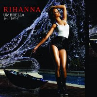 Rihanna – Umbrella ft. Jay-Z