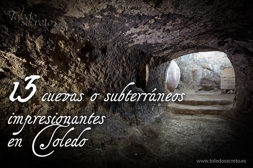13 cuevas o subterráneos impresionantes en Toledo