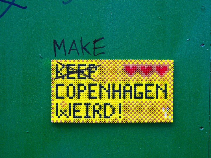 Keep (make) Copenhagen weird!