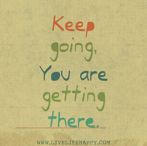 Keep going, you are getting there.