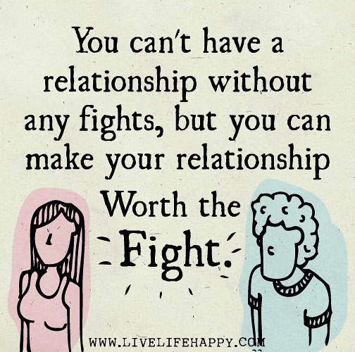 Relationship Fighting Quotes: You Can't Have A Relationship Without Any Fights, But You