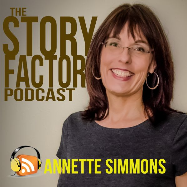 The Story Factor Podcast with Annette Simmons