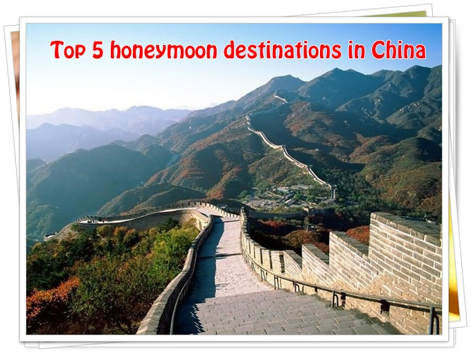 Top 5 honeymoon destinations in China