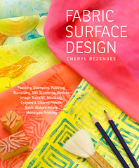 I Heart Craft Books: Fabric Surface Design, by Cheryl Rezendes