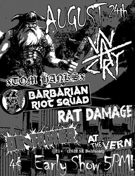 8/24/13 Warcry/TomHanks/RatDamage/BarbarianRiotSquad/Destroyer
