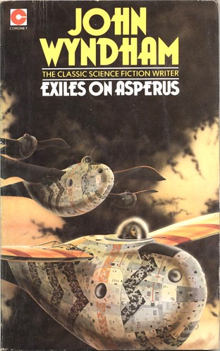 Exiles on Asperus by John Wyndham. Coronet  1979. Cover artist Colin Hay