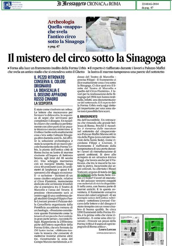 ROMA ARCHEOLOGIA  e RESTAURO ARCHITETTURA e I FORI IMPERIALI: QUELLA «MAPPA» CHE SVELA L'ANTICO CIRCO SOTTO LA SINAGOGA - IL MISTERO DEL CIRCO SOTTO LA SINAGOGA. LA MESSAGGERO (22|05|2014), pp. 1 & 47.