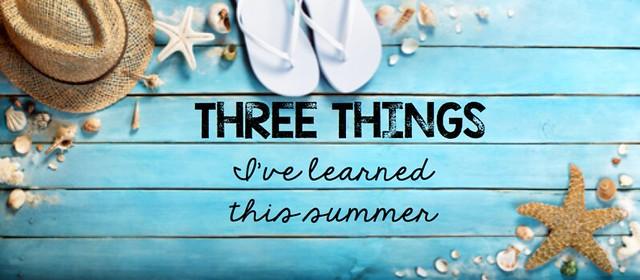ThreeThingsI'veLearned